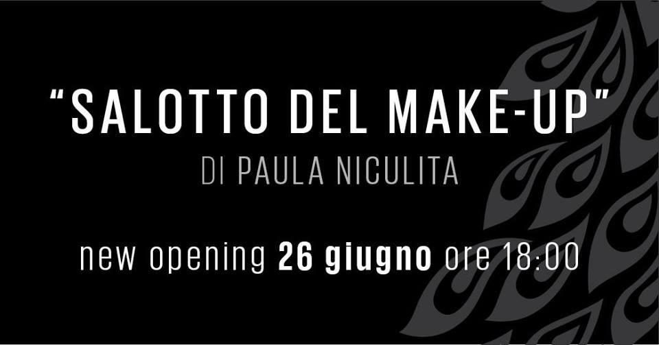 """""""SALOTTO DEL MAKE UP"""", NEW OPENING. IL 26 GIUGNO APRIRA' IL SALOTTO DEDICATO AL TRUCCO E ALLA BELLEZZA DELLA MAKE UP ARTIST & IMAGE MAKER, PAULA NICULITA"""
